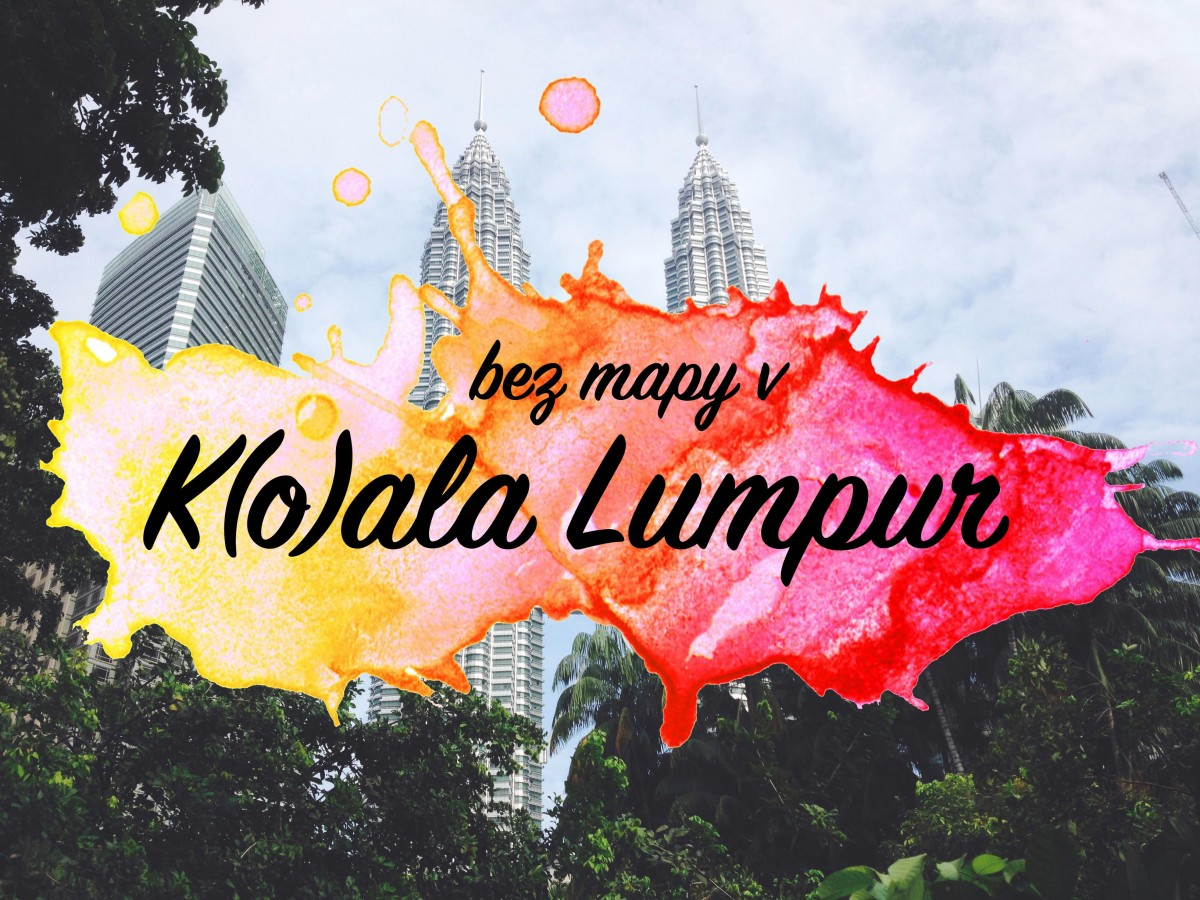 praktické rady o Kuala Lumpur