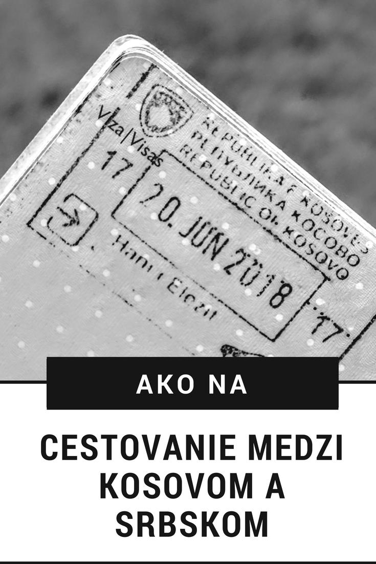 Cestovanie z Kosova do Srbska môže byť problém. Prečítaj si, či ti treba pas, kde dostaneš pečiatku a ako prejsť hranicu legálne.