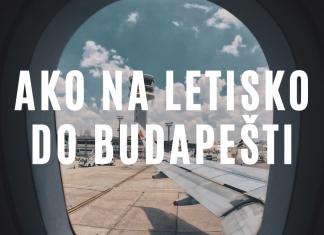Návod ako na letisko do Budapešti a tip na Slovak Lines autobus