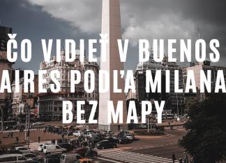 9 tipov čo vidieť v Buenos Aires, a.k.a. Baires, podľa Milana Bez Mapy