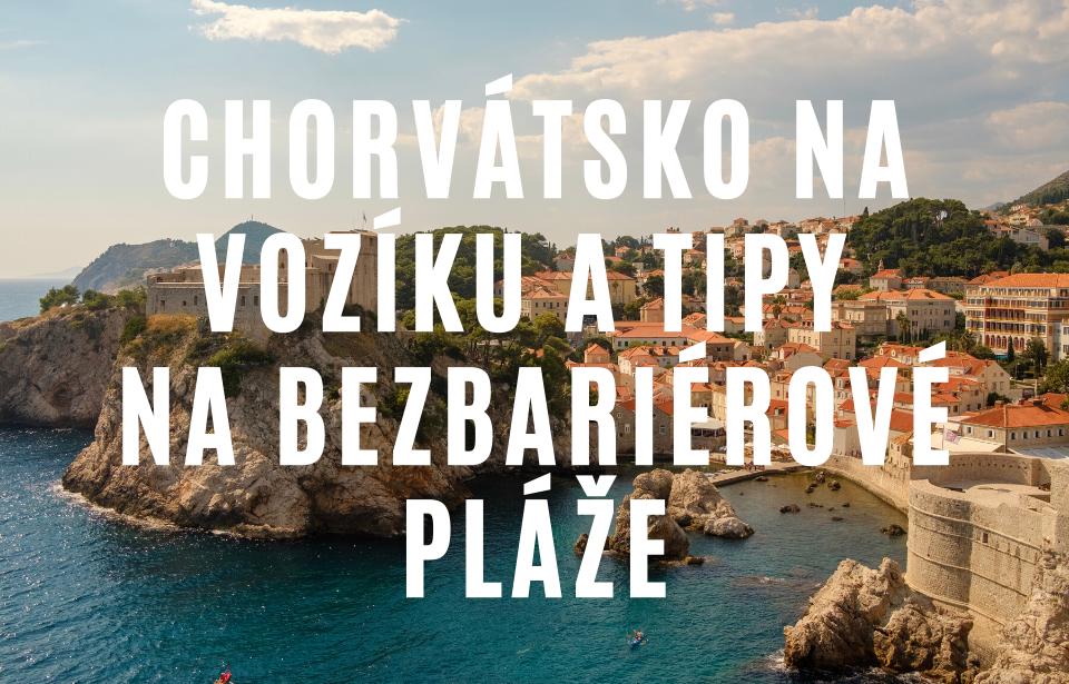 Chorvátsko s vozíčkarom & tip na bezbariérový kemp s plážou