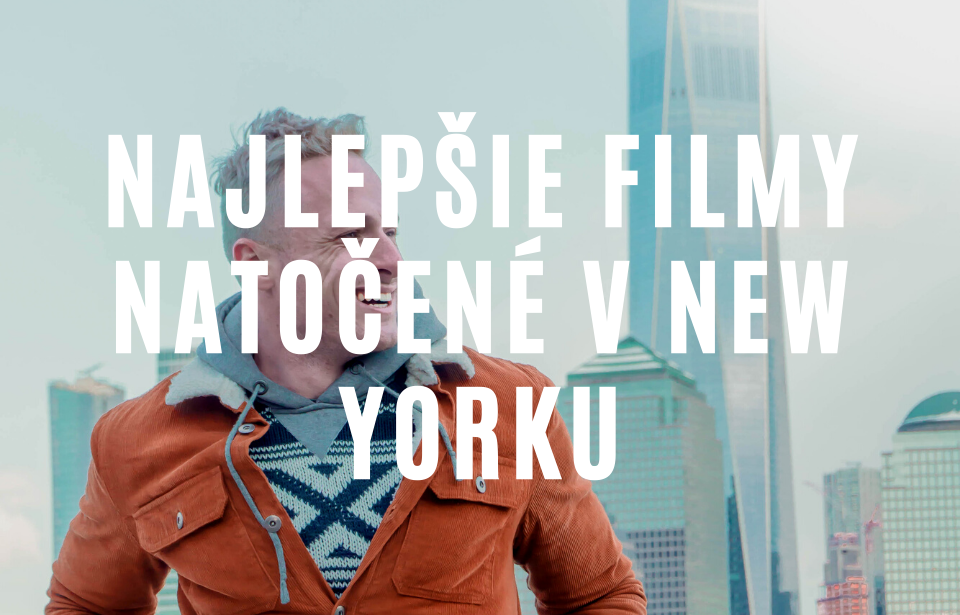 Najlepšie filmy natočené v New Yorku podľa Milana Bez Mapy