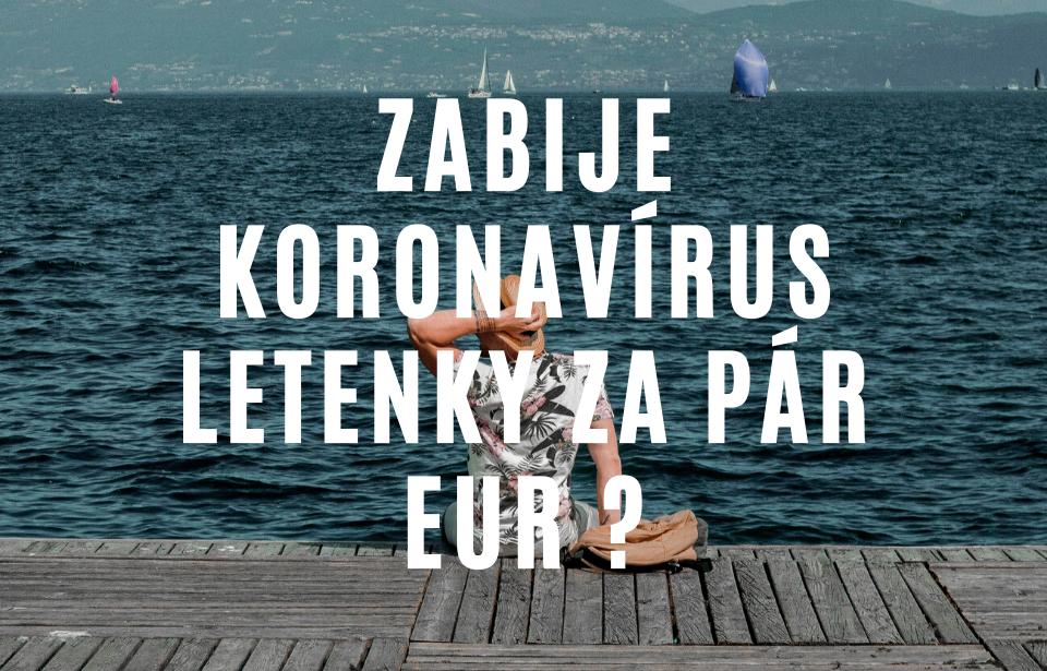 Cestovanie po koronavíruse: Zabije koronavírus letenky za pár eur? Takto budeme cestovať tento rok