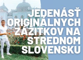 Čo vidieť na strednom Slovensku a 11 tipov na originálne zážitky