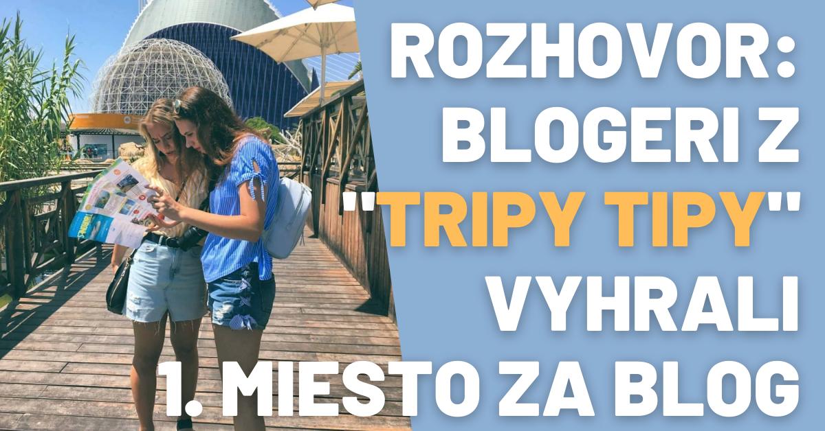 Blogerom z Tripy Tipy som udelil prvú cenu v súťaži. Prečítajte si, prečo.
