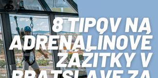 8 tipov čo zažiť v Bratislave za 3 dni a tipy na adrenalínové zážitky